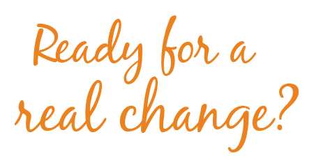 Ready for a Real Change?